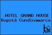 HOTEL GRAND HOUSE Bogotá Cundinamarca