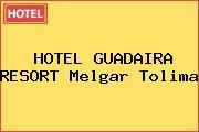HOTEL GUADAIRA RESORT Melgar Tolima