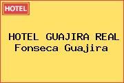 HOTEL GUAJIRA REAL Fonseca Guajira