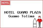 HOTEL GUAMO PLAZA Guamo Tolima