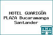 HOTEL GUARIGÜA PLAZA Bucaramanga Santander