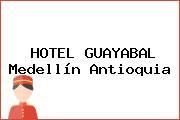 HOTEL GUAYABAL Medellín Antioquia