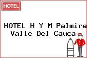 HOTEL H Y M Palmira Valle Del Cauca