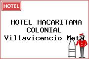 HOTEL HACARITAMA COLONIAL Villavicencio Meta