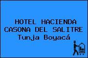HOTEL HACIENDA CASONA DEL SALITRE Tunja Boyacá