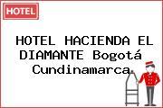 HOTEL HACIENDA EL DIAMANTE Bogotá Cundinamarca
