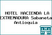 HOTEL HACIENDA LA EXTREMADURA Sabaneta Antioquia