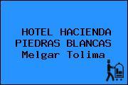 HOTEL HACIENDA PIEDRAS BLANCAS Melgar Tolima