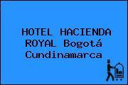 HOTEL HACIENDA ROYAL Bogotá Cundinamarca