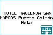HOTEL HACIENDA SAN MARCOS Puerto Gaitán Meta