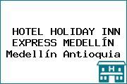 HOTEL HOLIDAY INN EXPRESS MEDELLÍN Medellín Antioquia