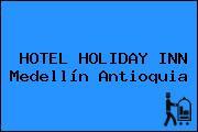 HOTEL HOLIDAY INN Medellín Antioquia
