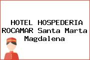 HOTEL HOSPEDERIA ROCAMAR Santa Marta Magdalena