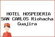 HOTEL HOSPEDERIA SAN CARLOS Riohacha Guajira