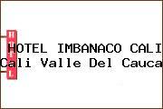 HOTEL IMBANACO CALI Cali Valle Del Cauca