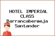 HOTEL IMPERIAL CLASS Barrancabermeja Santander