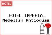 HOTEL IMPERIAL Medellín Antioquia