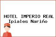 HOTEL IMPERIO REAL Ipiales Nariño