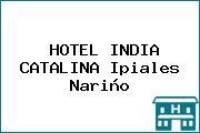 HOTEL INDIA CATALINA Ipiales Nariño