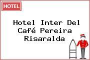 Hotel Inter Del Café Pereira Risaralda