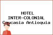 HOTEL INTER-COLONIAL Caucasia Antioquia