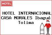 HOTEL INTERNACIONAL CASA MORALES Ibagué Tolima