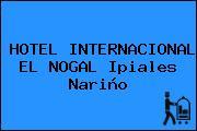 HOTEL INTERNACIONAL EL NOGAL Ipiales Nariño