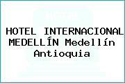 HOTEL INTERNACIONAL MEDELLÍN Medellín Antioquia