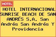 HOTEL INTERNACIONAL SUNRISE BEACH DE SAN ANDRÉS S.A. San Andrés San Andrés Y Providencia