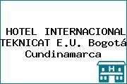 HOTEL INTERNACIONAL TEKNICAT E.U. Bogotá Cundinamarca