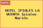 HOTEL IPIALES LA QUINTA Ipiales Nariño