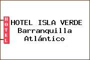 HOTEL ISLA VERDE Barranquilla Atlántico