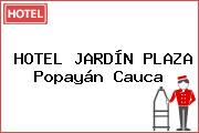 HOTEL JARDÍN PLAZA Popayán Cauca