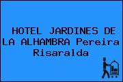 HOTEL JARDINES DE LA ALHAMBRA Pereira Risaralda