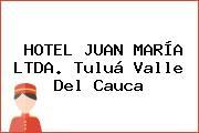 HOTEL JUAN MARÍA LTDA. Tuluá Valle Del Cauca