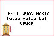 HOTEL JUAN MARIA Tuluá Valle Del Cauca