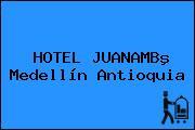 HOTEL JUANAMBº Medellín Antioquia