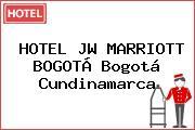 HOTEL JW MARRIOTT BOGOTÁ Bogotá Cundinamarca