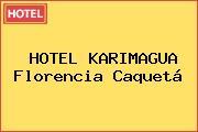 HOTEL KARIMAGUA Florencia Caquetá