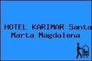 HOTEL KARIMAR Santa Marta Magdalena