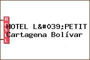 HOTEL L'PETIT Cartagena Bolívar