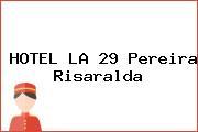 HOTEL LA 29 Pereira Risaralda