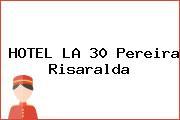 HOTEL LA 30 Pereira Risaralda