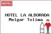 HOTEL LA ALBORADA Melgar Tolima