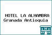 HOTEL LA ALHAMBRA Granada Antioquia