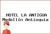 HOTEL LA ANTIGUA Medellín Antioquia
