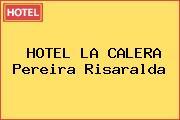 HOTEL LA CALERA Pereira Risaralda