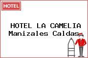 HOTEL LA CAMELIA Manizales Caldas