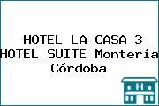 HOTEL LA CASA 3 HOTEL SUITE Montería Córdoba
