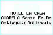 HOTEL LA CASA AMARELA Santa Fe De Antioquia Antioquia